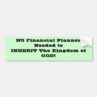 NO Financial Planner Needed to INHERIT The King... Bumper Sticker