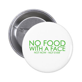 No food with a face 6 cm round badge