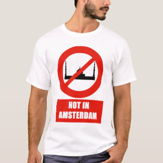 No for Islam in Amsterdam T-Shirt