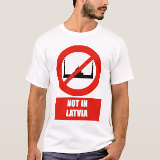 No for Islam in Latvia T-Shirt