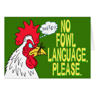 No Fowl Language Greeting Card