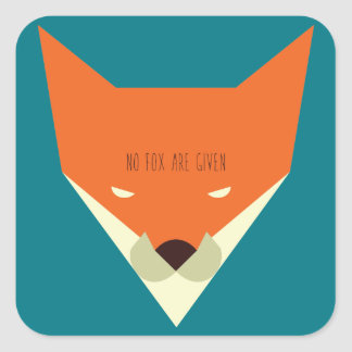 No Fox are Given Square Sticker