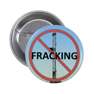 No Fracking 6 Cm Round Badge