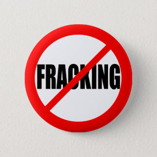 """NO FRACKING"" 6 CM ROUND BADGE"