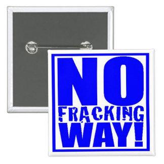 No Fracking Way! [Blue On White] Button