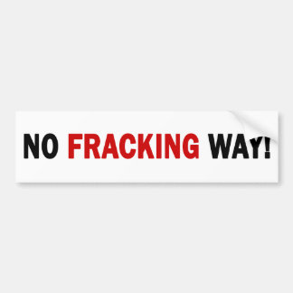 NO FRACKING WAY! Bumper Sticker (white)