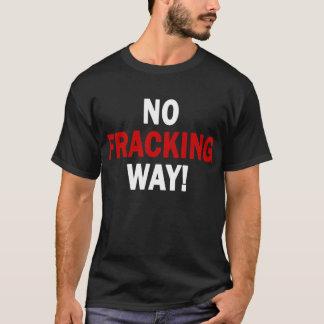 NO FRACKING WAY! Men's Dark T T-Shirt