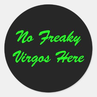 No Freaky Virgos Here Classic Round Sticker