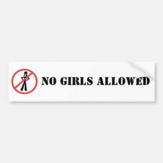 No Girls Allowed BumperSticker Bumper Sticker