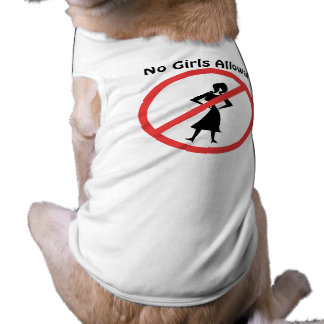 No Girls Allowed Dog Tee Shirt