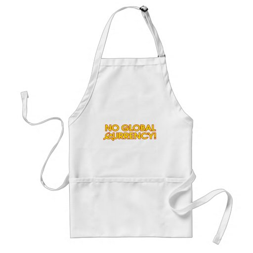 No Global Currency! Apron