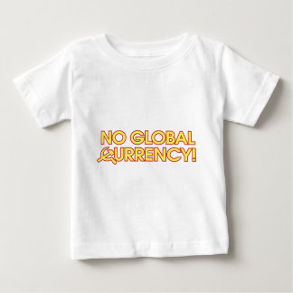 No Global Currency! Baby T-Shirt