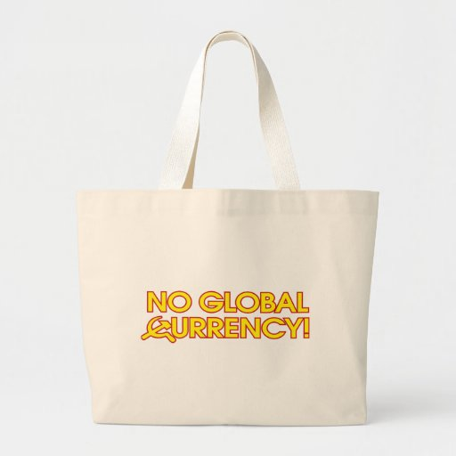 No Global Currency! Tote Bags