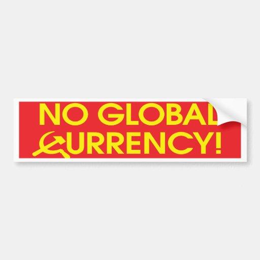 no_global_currency_bmprstkr bumper sticker