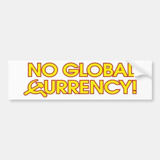 No Global Currency! Bumper Sticker