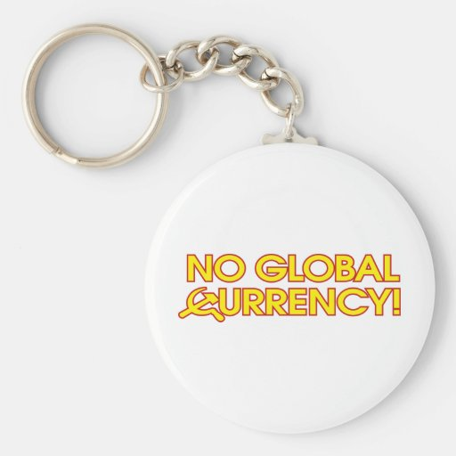 No Global Currency! Key Chains