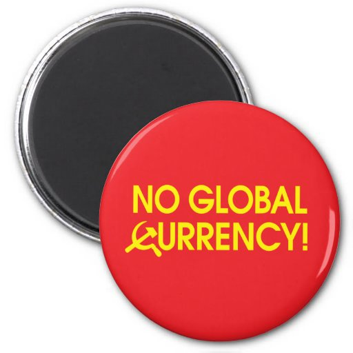 No Global Currency! Refrigerator Magnet