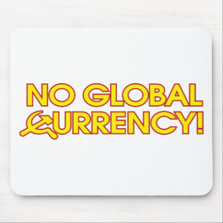 No Global Currency! Mouse Pad