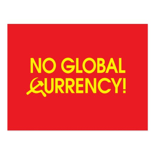 No Global Currency! Postcard