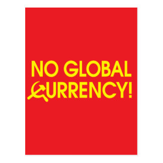 No Global Currency! Postcard