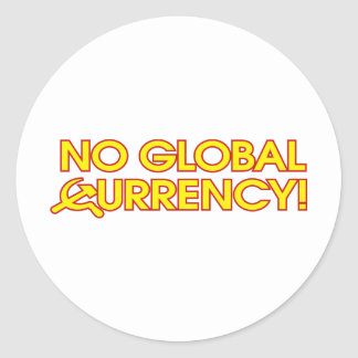 No Global Currency! Round Sticker