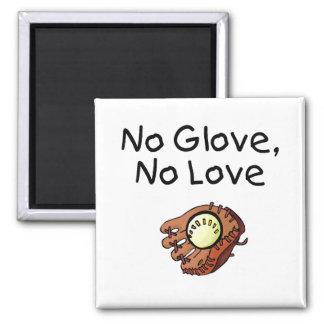No Glove No Love Baseball Magnet