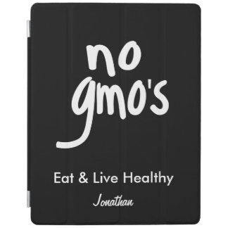 No GMO's Eat Healthy Black Name Personalized iPad Cover