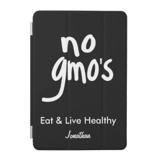 No GMO's Eat Healthy Black Name Personalized iPad Mini Cover