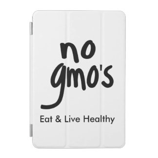 """No GMO's Eat Live Healthy Black Text Promotion iPad Mini Cover"