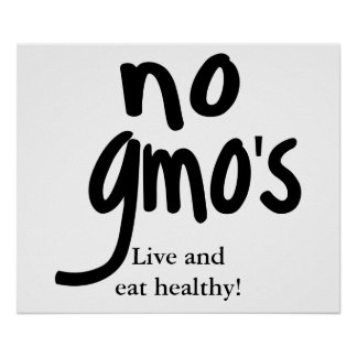 No GMO's Live and Eat Healthy White Posters