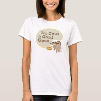 No Gnus is Good Gnus Funny Pop Culture Quote T-Shirt