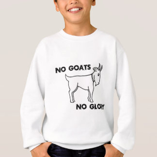 No Goats No Glory Sweatshirt