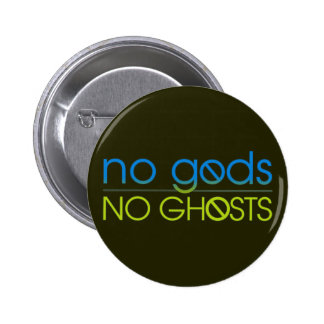 No Gods. No Ghosts. 6 Cm Round Badge
