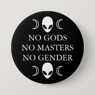 NO GODS NO MASTERS NO GENDER button