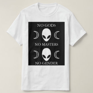 NO GODS NO MASTERS NO GENDER style 2 T-Shirt