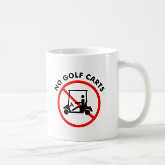No Golf Carts Mug