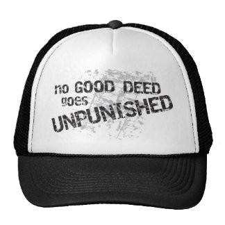 No Good Deed Goes Unpunished Hat