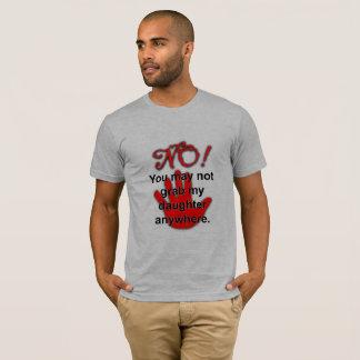 No grabbing (Dad) T-Shirt