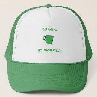 No Green Tea, No Workea Trucker Hat
