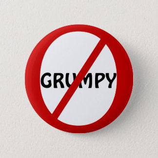 No grumpys 6 cm round badge
