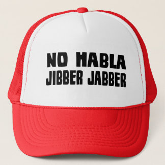 No Habla Jibber Jabber hat