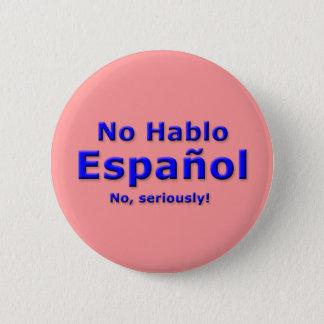 No Hablo Espanol Pin