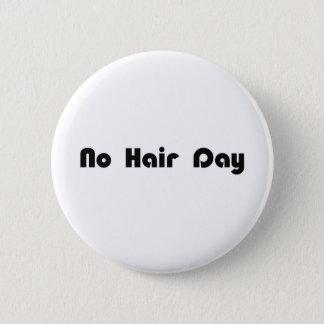 No Hair Day 6 Cm Round Badge