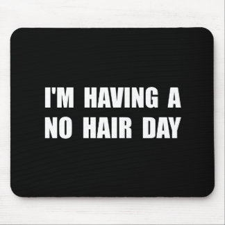 No Hair Day Mouse Pad