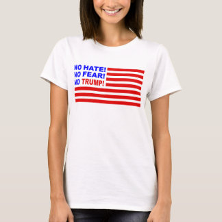 No Hate, No Fear, No Trump Flag T-Shirt (Womens)