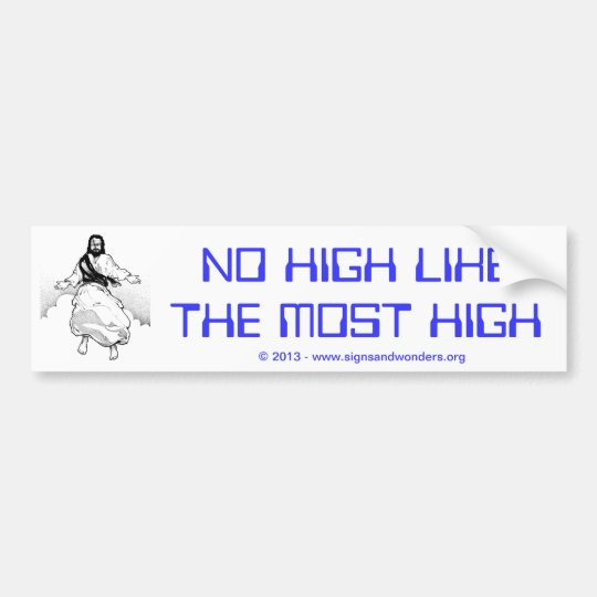 No High Like the Most High bumper sticker
