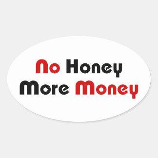 No Honey More Money Oval Sticker