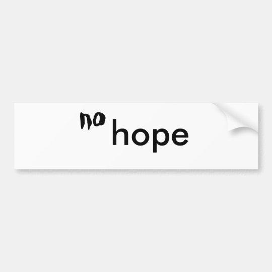 no hope bumper sticker