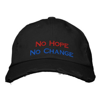 No Hope No Change Embroidered Cap