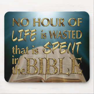 NO HOUR IS WASTED IN THE BIBLE mousepad